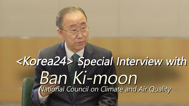 Special Interview with Ban Ki-moon - Chairman, National Council on Climate and Air Quality
