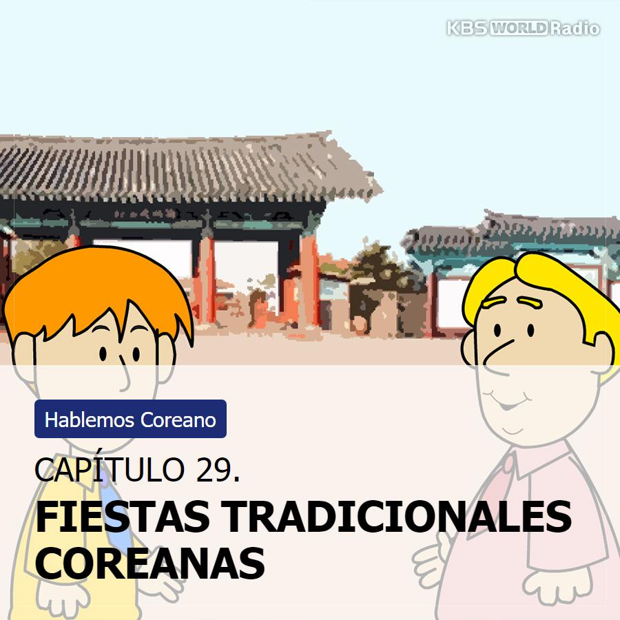 CAPÍTULO 29. FIESTAS TRADICIONALES COREANAS