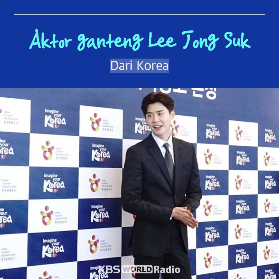 **Aktor ganteng Lee Jong Suk**