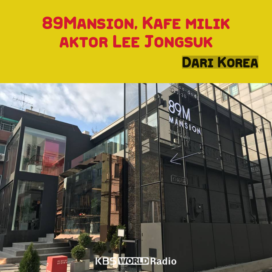 89Mansion, Kafe milik aktor Lee Jongsuk
