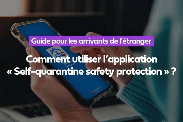 Comment utiliser l'application « Self-quarantine safety protection » ?
