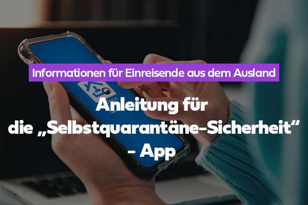 """Anleitung für die """"Selbstquarantäne-Sicherheit""""- App"""