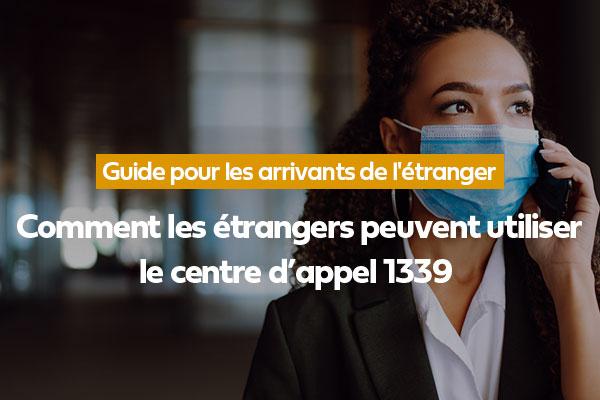 Comment les étrangers peuvent utiliser le centre d'appel 1339  (en quatre langues)