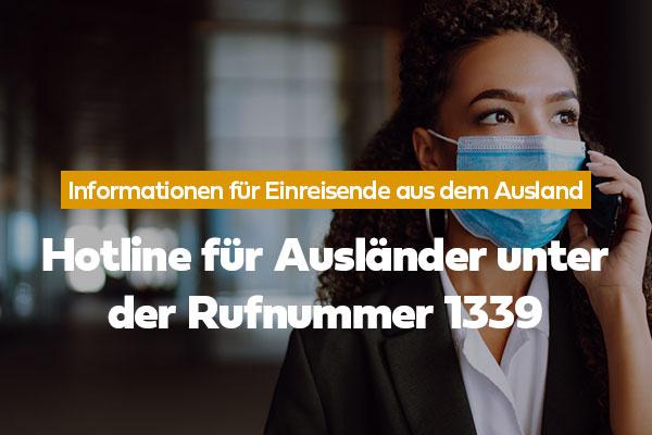 Hotline für Ausländer unter der Rufnummer 1339 (in 4 Fremdsprachen verfügbar)