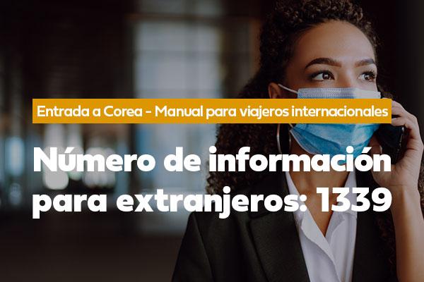 Número de información para extranjeros: 1339 (Idiomas disponibles)