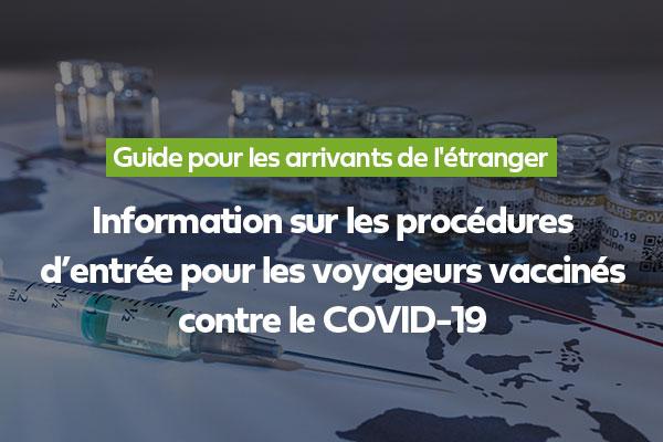 Information sur les procédures d'entrée pour les voyageurs vaccinés contre le COVID-19