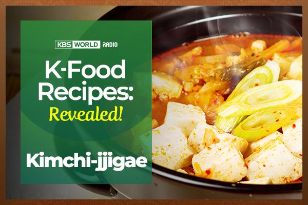 [K-Food Recipes : Revealed!] Kimchi-jjigae
