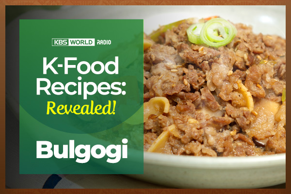 [K-Food Recipes : Revealed!] Bulgogi