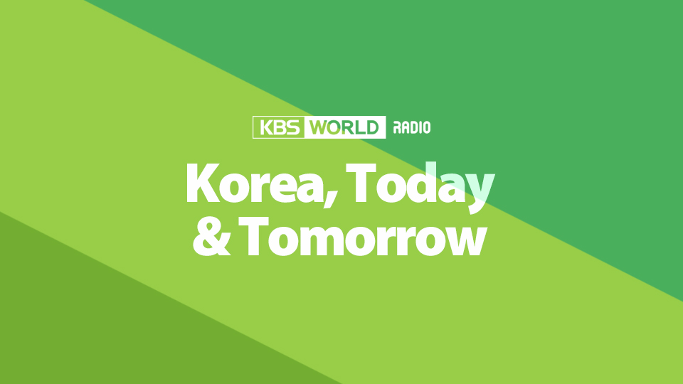 Korea, Today & Tomorrow