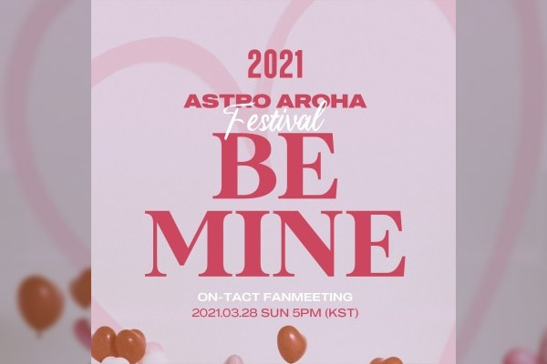 2021 ASTRO AROHA Festival 「Be Mine」