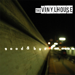 Good & Bye (Vinyl House)