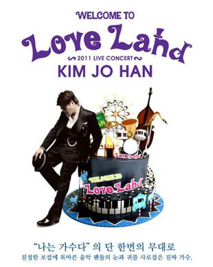 2011 Kim Jo-han Live Concert : WELCOME TO LOVELAND (Seoul)