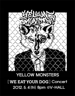 Yellow Monsters - WE EAT YOUR DOG Concert