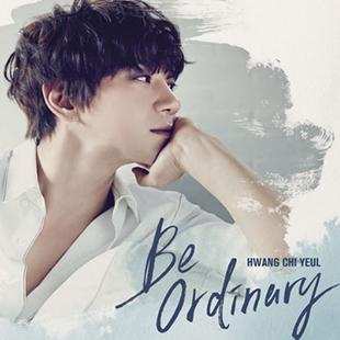 Be Ordinary (Hwang Chi-yeul)