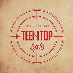 TEEN TOP 20`s LOVE TWO `EXITO` (Teen Top)