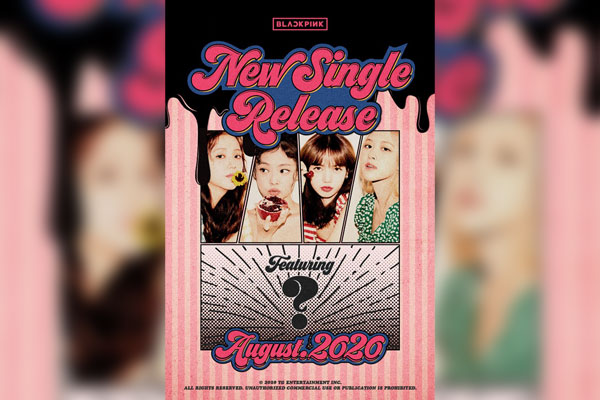 BLACKPINK与赛琳娜·戈麦斯合作 8月公开新曲