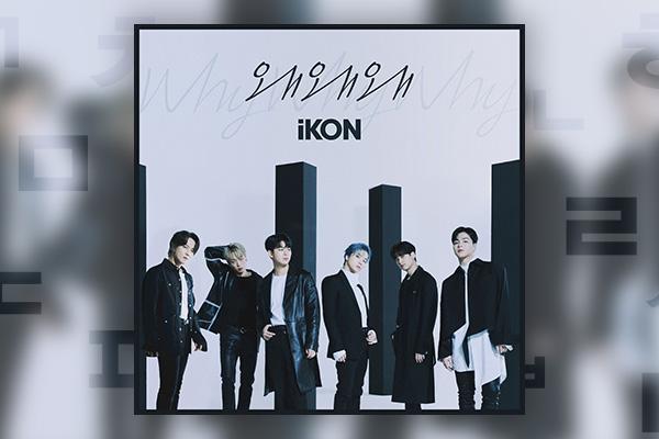 iKon _ Why Why Why