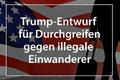 Trump-Entwurf für Durchgreifen gegen illegale Einwanderer