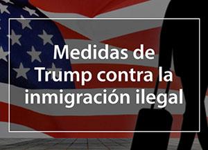 Medidas de Trump contra la inmigración ilegal