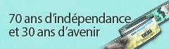 70 ans d'indépendance  et 30 ans d'avenir