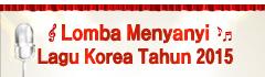 Lomba Menyanyi Lagu Korea Tahun 2015