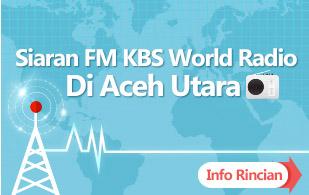 KBS World Radio Disiarkan Melalui Gelombang FM di Aceh Utara