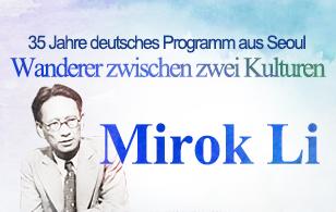 Mirok Li, Wanderer zwischen zwei Kulturen