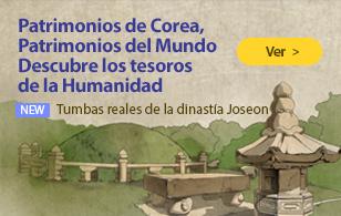 Patrimonios de Corea, Patrimonios del Mundo Descubre los tesoros de la Humanidad