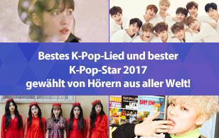 Bestes K-Pop-Lied und bester K-Pop-Star 2017 gewählt von Hörern aus aller Welt!