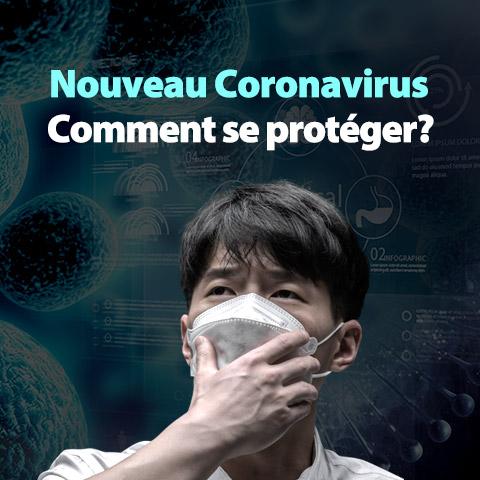 Nouveau Coronavirus 2019-nCoV Comment se protéger ?