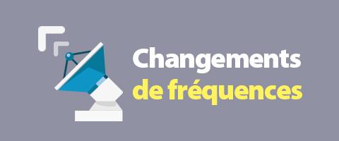 Changement de fréquences à partir du 27 octobre 2019