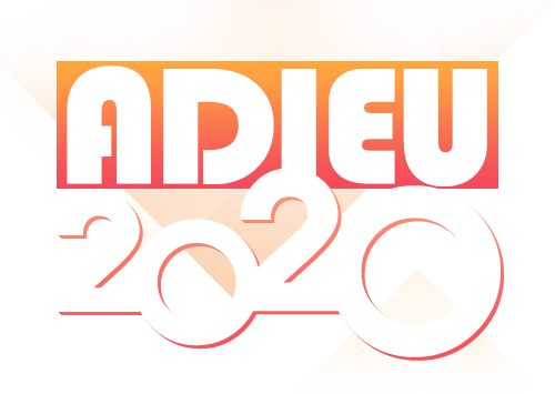 Adieu 2020 ! Bonjour 2021 !