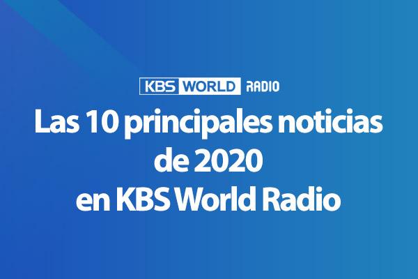 Las 10 principales noticias de 2020 en KBS World Radio