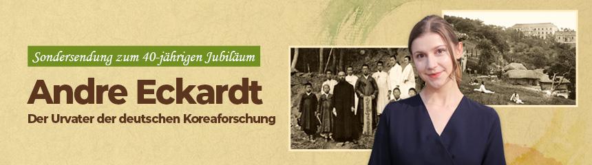 Andre Eckardt – Der Urvater der deutschen Koreaforschung