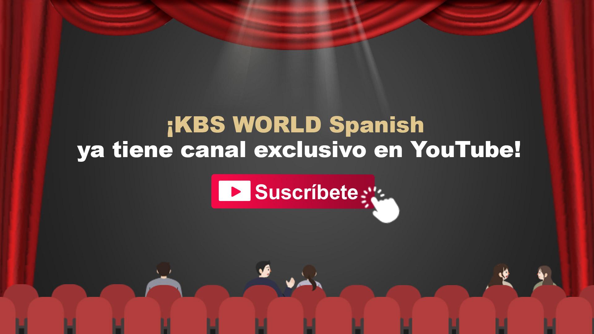 ¡KBS WORLD Spanish  ya tiene canal exclusivo en YouTube!