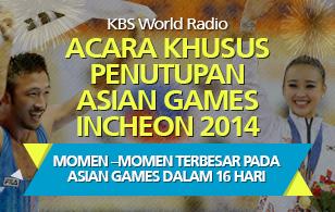 [Acara khusus penutupan Asian Games Incheon 2014] Momen –momen terbesar pada Asian Games dalam 16 hari