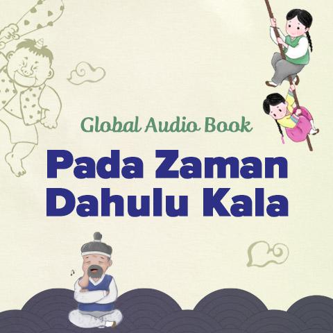 Global Audio Book <Pada Zaman Dahulu Kala>