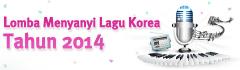 Lomba Menyanyi Lagu Korea Tahun 2014