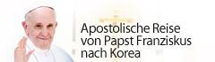 Apostolische Reise von Papst Franziskus nach Korea