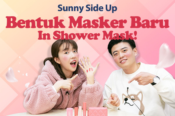 Bentuk Masker Baru - In Shower Mask!