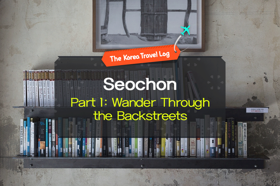#01. Seochon Part 1: Wander Through the Backstreets
