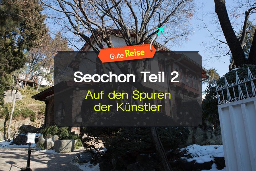 #02. Seochon Teil 2 – Auf den Spuren der Künstler