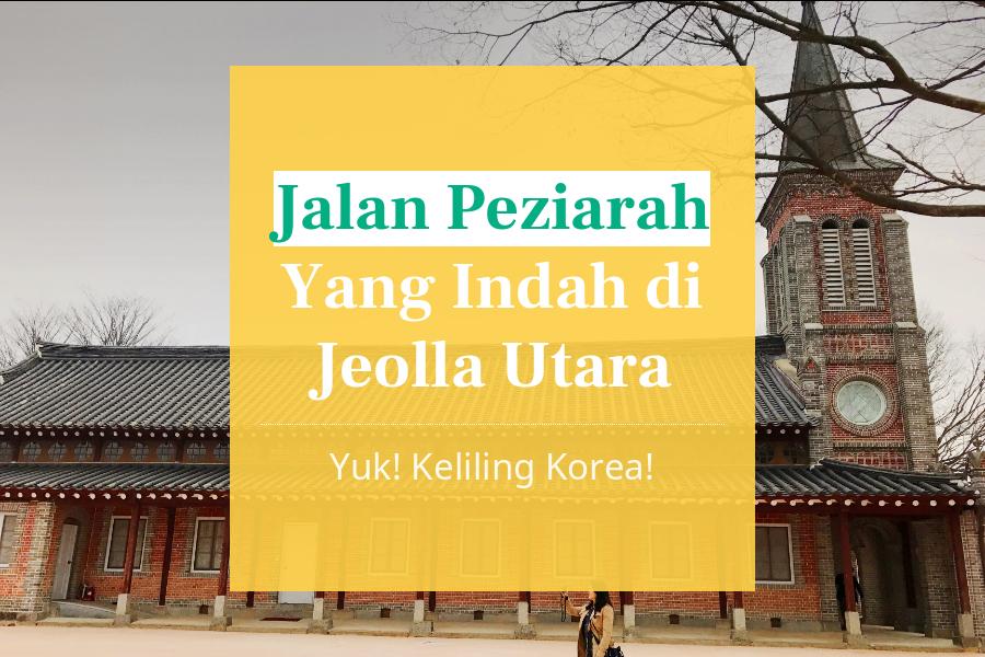 Jalan Peziarah Yang Indah di Jeolla Utara