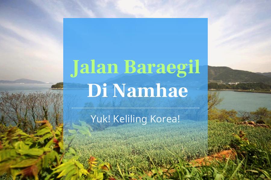 #11. Jalan Baraegil Di Namhae