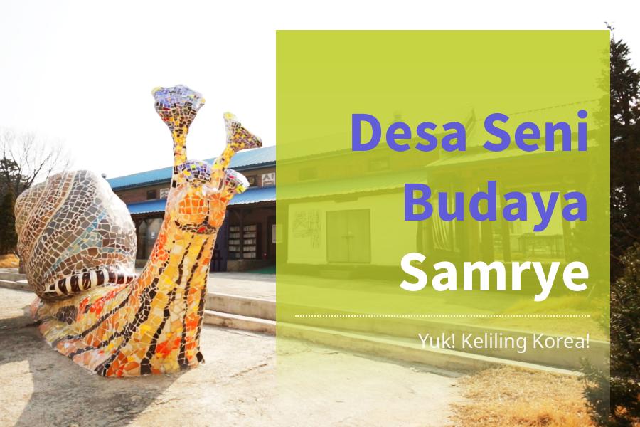 #12. Desa Seni Budaya Samrye