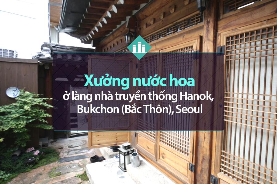 #13. Xưởng nước hoa ở làng nhà truyền thống Hanok, Bukchon (Bắc Thôn), Seoul