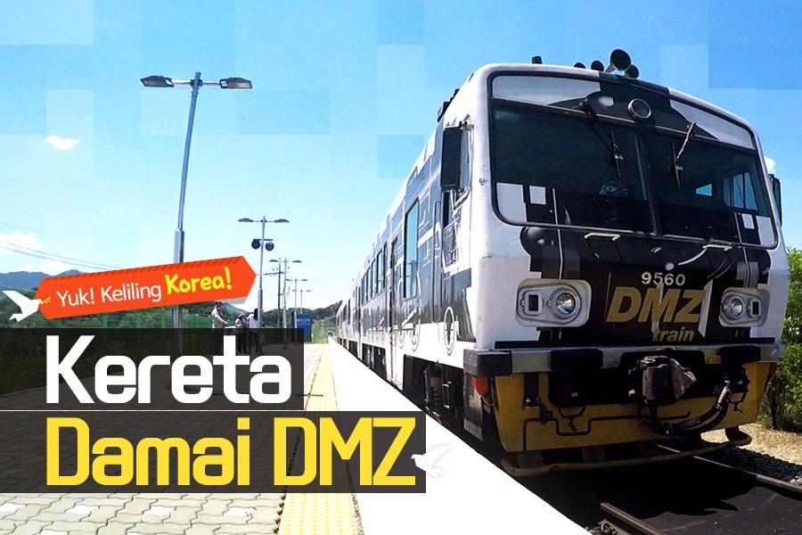 #14. Kereta Damai DMZ