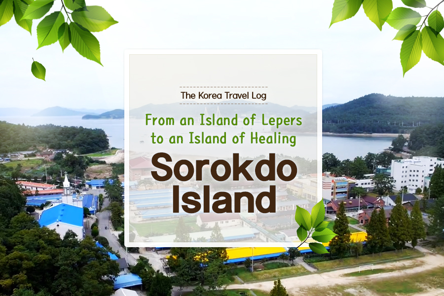 #12. Sorokdo Island - From an Island of Lepers to an Island of Healing
