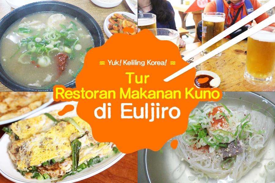 #20. Tur Restoran Makanan Kuno di Euljiro