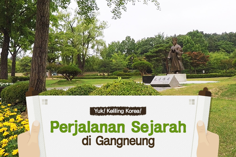 #21. Perjalanan Sejarah di Gangneung